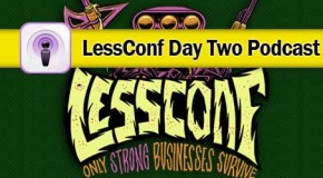 BUX goes to Less Conf  Day 2 Podcast &#038; Wrap Up