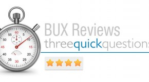 Three Quick Questions, One Quick BUX Review