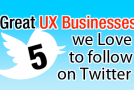 5 Great UX Businesses We Love to Follow on Twitter