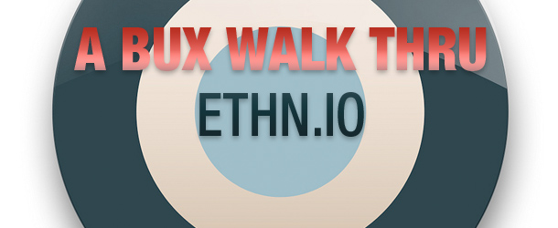 A BUX Walk Thru: Ethnio