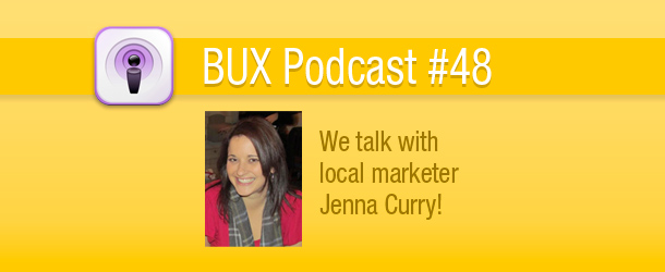 BUX Podcast #48: Bingo! A Three Way (call) with Jenna Curry