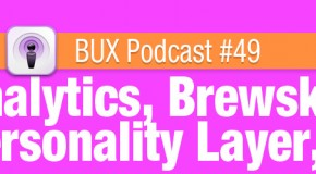 BUX Podcast #49: Analytics, Skeeball and Your Website's Personality Layer