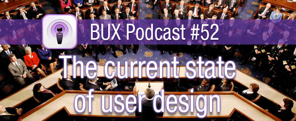 BUX Podcast #52: Current Trends in User Design