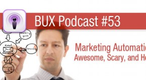 BUX Podcast #53: What is Marketing Automation All About?