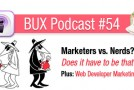 BUX Podcast #54: Web Developer Marketing Basics