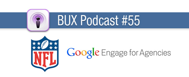 BUX Podcast #55: UX NFL Fantasy Football & Google Engage