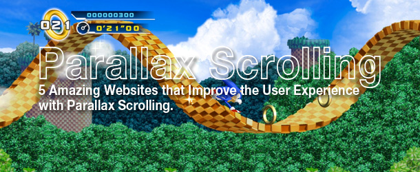 5 Amazing Websites that Use Parallax Scrolling to Improve the User Experience