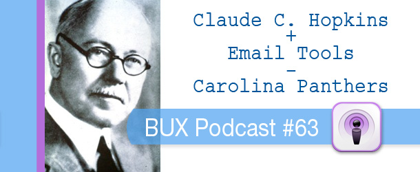 BUX Podcast #63: Claude Hopkins + Email Tools Rundown