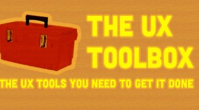 The UX Toolbox: The UX Tools You Need to Get It Done
