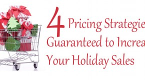 4 Pricing Strategies Guaranteed to Increase Your Holiday Sales