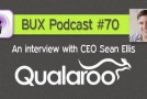 BUX Podcast #70: An Interview with Sean Ellis, Founder and CEO of Qualaroo