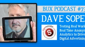 Podcast #73: Meet Dave Soper from Signnovate. He Does Real World Street Analytics.