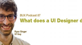 BUX Podcast 87: What Does A User Interface Designer Do?