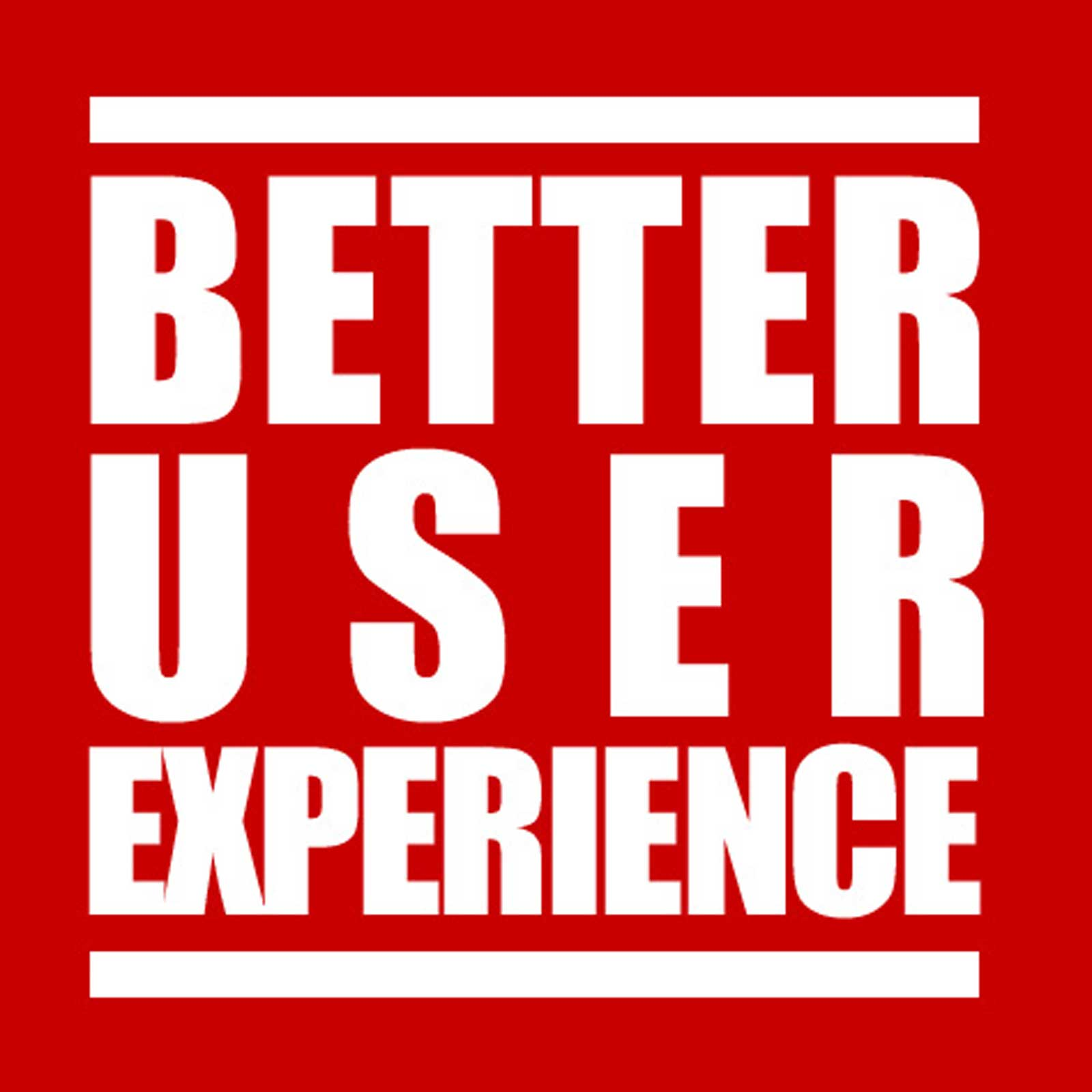 A Better User Experience